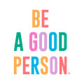 Be A Good Person Logo