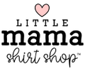 Little Mama Shirt Shop Logo