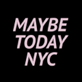 Maybe Today NYC Logo