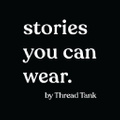 Stories You Can Wear by Thread Tank Logo