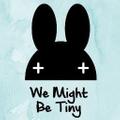 We Might Be Tiny Logo